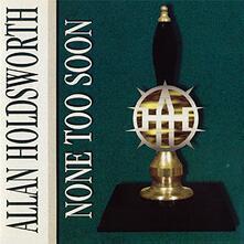 None Too Soon (Blu-Spec) - CD Audio di Allan Holdsworth