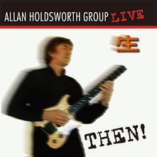 Then! (Blu-Spec con Bonus Track) - CD Audio di Allan Holdsworth