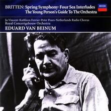 Spring Symphony op.44 - Four Sea Interludes op.33a - CD Audio di Benjamin Britten,Eduard van Beinum,Royal Concertgebouw Orchestra