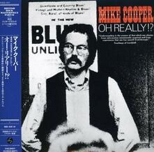 Oh Really!? (Japanese Limited Remastered) - CD Audio di Mike Cooper