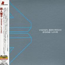 2002 Live (Japanese Limited Remastered) - CD Audio di Yoninbayashi