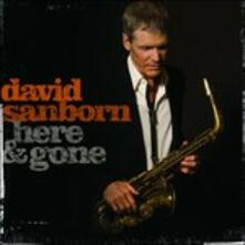 Here and Gone (Japanese Edition) - CD Audio di David Sanborn