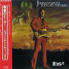Too Late the Hero (SHM-CD Japanese Edition + Bonus Tracks) - SHM-CD di John Entwistle