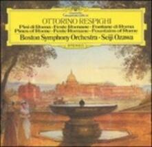 Pini di Roma - Fontane di Roma (Japanese Edition) - SuperAudio CD di Ottorino Respighi,Seiji Ozawa,Boston Symphony Orchestra