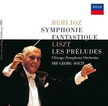 Sinfonia fantastica / Preludi (Reissue) - CD Audio di Hector Berlioz,Franz Liszt,Georg Solti,Chicago Symphony Orchestra