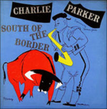 South of The (Japanese Edition) - CD Audio di Charlie Parker