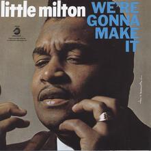 We're Gonna Make it (Japanese Edition) - CD Audio di Little Milton