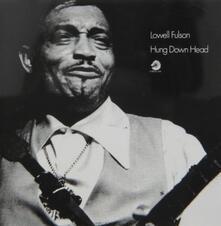 Hung Down Head (Japanese Edition) - CD Audio di Lowell Fulson