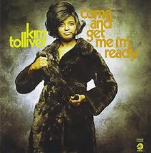Come & Get Me. I'm Ready (Japanese Edition) - CD Audio di Kim Tolliver