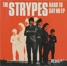 Hard to Say No ep (Japanese Edition) - CD Audio di Strypes