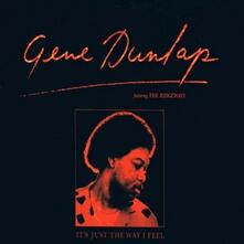 It Just the Way I Feel (Japanese Edition) - CD Audio di Gene Dunlap