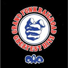 Greatest Hits - CD Audio di Grand Funk Railroad