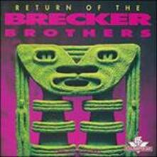 Return of the Brecker (Japanese Edition) - CD Audio di Brecker Brothers