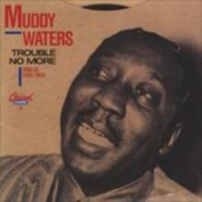 Trouble No More (Japanese Edition) - CD Audio di Muddy Waters