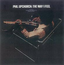 Way I Feel (Japanese Edition) - CD Audio di Phil Upchurch
