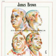 It's a New Day - Let a Man Come in - CD Audio di James Brown