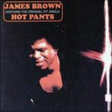 Hot Pants (Japanese Edition) - CD Audio di James Brown
