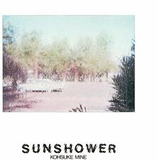 Sunshower (Japanese Limited Edition) - CD Audio di Kosuke Mine