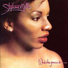 What Cha Gonna Do With (Japanese Edition) - CD Audio di Stephanie Mills