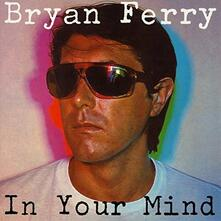 In Your Mind (Japanese Edition) - CD Audio di Bryan Ferry