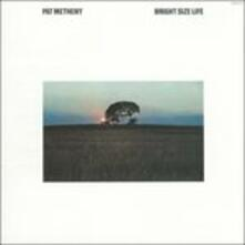 Bright Size Life (Japanese Limited Edition) - CD Audio di Pat Metheny