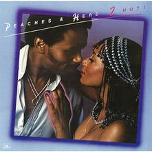 2 Hot! (Japanese Edition) - CD Audio di Peaches & Herb