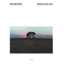 Bright Size Life - CD Audio di Pat Metheny