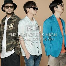The Best of Epik High. The Show Must Go on - CD Audio di Epik High