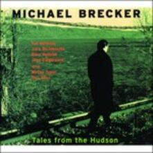 Tales from the Hudson (Japanese Edition) - CD Audio di Michael Brecker