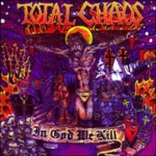 In God We Kill (Japanese Edition + Bonus Tracks) - CD Audio di Total Chaos