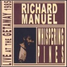 Whispering Pines - CD Audio di Richard Manuel