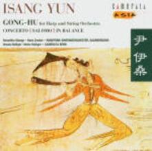 Musica per arpa e orchestra d'archi - CD Audio di Isang Yun