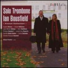 Trombone solo. Musica francese per trombone - CD Audio di Ian Bousfield