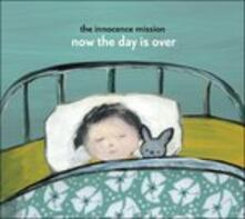 Now the Day Is Over - CD Audio di Innocence Mission