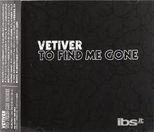 To Find Me Gone (+ Bonus Tracks) - CD Audio di Vetiver