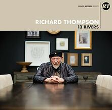 13 Rivers - CD Audio di Richard Thompson