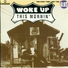 Woke Up This Mornin - CD Audio
