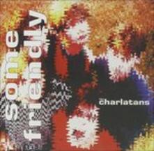 Some Friendly - CD Audio di Charlatans