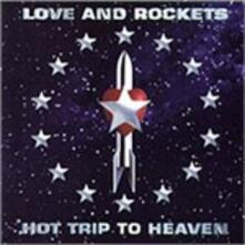 Hot Trip to Heaven - CD Audio di Love and Rockets