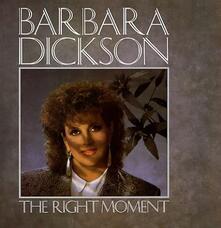 The Right Moment - CD Audio di Barbara Dickson