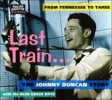Last Train from Tennessee - CD Audio di Johnny Duncan
