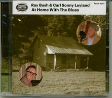At Home with the Blues - CD Audio di Ray Bush