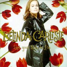 Live Your Life Be Free - CD Audio di Belinda Carlisle