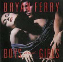 Boys and Girls - CD Audio di Bryan Ferry