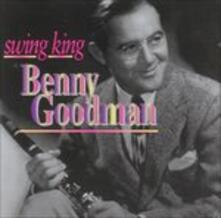 Swing King. - CD Audio di Benny Goodman