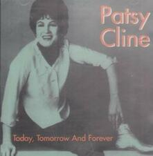 Today, Tomorrow and Forever - CD Audio di Patsy Cline