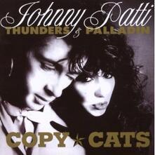 Copy Cats - CD Audio di Johnny Thunders,Patti Palladin