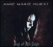 Day of All Days - CD Audio di Annie Marie Hurst