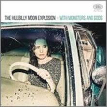 With Monsters And Gods - CD Audio di Hillbilly Moon Explosion
