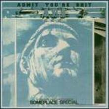 Someplace Special - CD Audio di Admit You're Shit